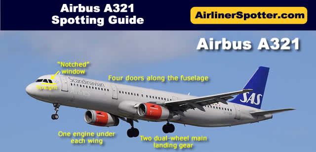 "The Airbus A321 has two engines under the wings, two dual-wheel main landing gear, four doors along the fuselage, and the classic Airbus nose featuring the ""notched"" window."